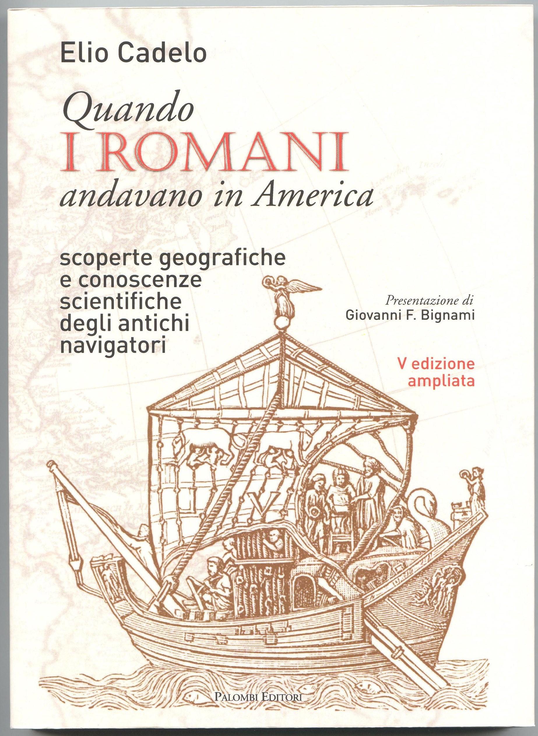 """Esce la V edizione di """"Quando i romani andavano in America""""del giornalista scientifico Elio Cadelo"""